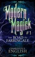 The Road to Farringale: Modern Magick, 1