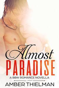 Almost Paradise: A BBW Romance Novella