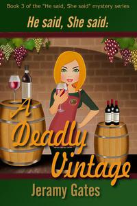 A Deadly Vintage: A He Said, She Said Cozy Mystery Novella