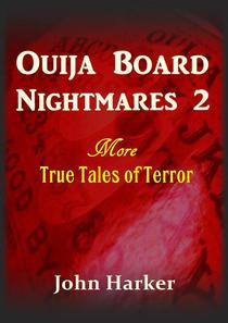Ouija Board Nightmares 2: More True Tales of Terror