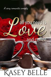 All You Need is Love and Coffee