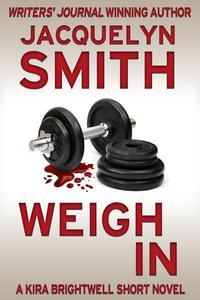 Weigh In: A Kira Brightwell Short Novel