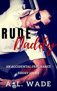 Rude Daddy: an accidental pregnancy erotic short story