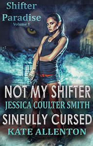 Not My Shifter/ Sinfully Cursed (Shifter Paradise)