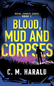Blood, Mud and Corpses