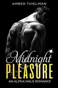 Midnight Pleasure: An Alpha Male Romance