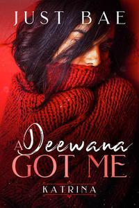 A Deewana Got Me: Katrina
