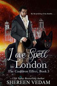Love Spell in London: The Cauldron Effect, Book 3
