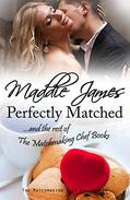 Perfectly Matched: ...and the rest of the Matchmaking Chef Books
