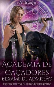 Academia de Caçadores 1: Exame de Admissão
