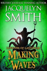 Legends of Lasniniar: Making Waves
