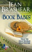 The Book Babes Boxed Set (Texas Ties/Texas Troubles/Texas Together)