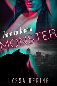How to Love a Monster