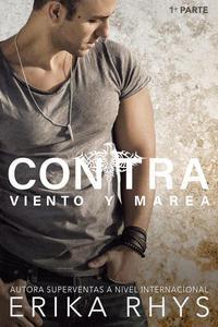Contra Viento y Marea, 1ª parte: Serie New Adult Romántica