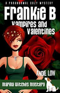 Frankie B - Vampires and Valentines: A Paranormal Cozy Mystery