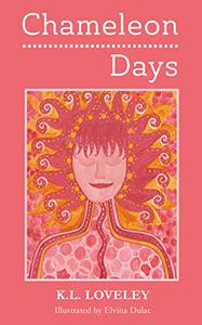 Chameleon Days: The camouflaged and changing emotions  of a woman unleashed