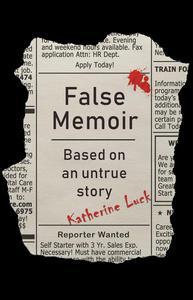 False Memoir: Based on an Untrue Story