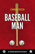 Baseball Man: Crime Novel of Forsaken Love, Identity Crisis, Bodybuilding, Murder