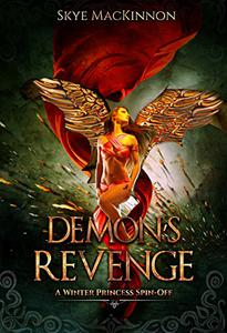 Demon's Revenge: A Winter Princess Spin-Off: Daughter of Winter #1.5
