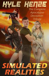 Simulated Realities: The Complete Apocalypse Deception Trilogy