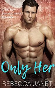 Only Her: A Bad Boy Second Chance Romance
