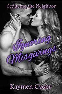 Ignoring Misgivings: Seducing the Neighbor