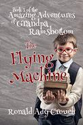 The Amazing Adventures of Grandpa Ramsbottom: The Flying Machine