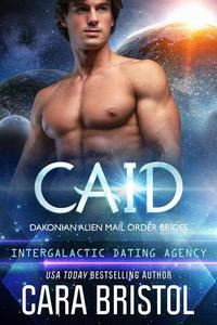 Caid: Dakonian Alien Mail Order Brides #3 (Intergalactic Dating Agency)