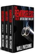 The Remorseless Trilogy: British Crime Thrillers Books 1 - 3