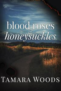 Blood Roses & Honeysuckles