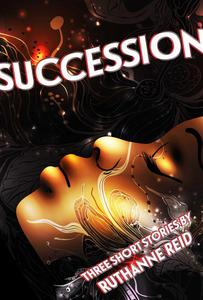 Succession (and Other Stories)