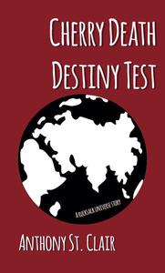Cherry Death Destiny Test: A Rucksack Universe Story