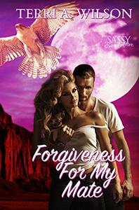 Forgiveness For My Mate: Sassy Ever After