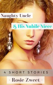 Naughty Uncle & His Nubile Niece (4 Short Stories)