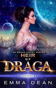 Heir of Draga: A Space Fantasy Romance