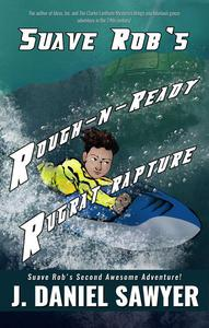 Suave Rob's Rough-n-Ready Rugrat Rapture
