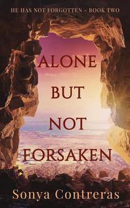 Alone But Not Forsaken