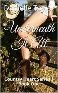 Underneath It All: Country Heart Series | Book One