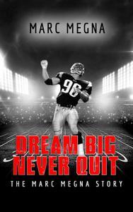 Dream Big, Never Quit: The Marc Megna Story