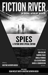 Fiction River Special Edition: Spies (Fiction River: An Original Anthology Magazine