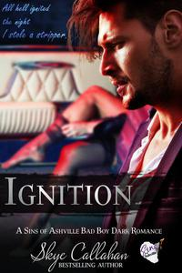 Ignition: A Sins of Ashville Bad Boy Dark Romance