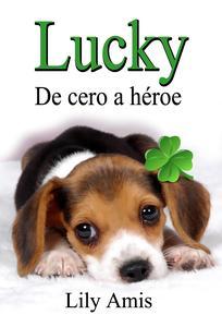 Lucky, De Cero a Héroe