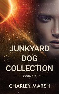 The Junkyard Dog Collection Books 1-3