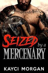 Seized by a Mercenary