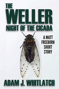 The Weller - Night of the Cicada