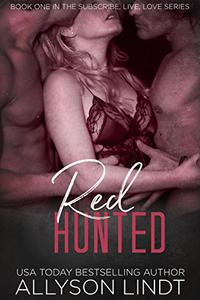 Red Hunted: A Ménage Romance Duet