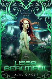 Lissa, Beautiful: A Futuristic Romance Retelling of The Frog Princess