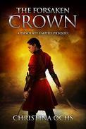 The Forsaken Crown: A Desolate Empire Prequel