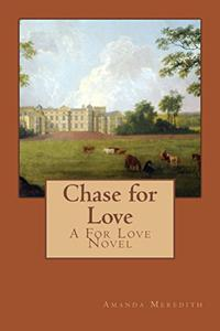 Chase for Love: A For Love Novel