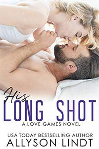 His Long Shot: A Second Chance Romance